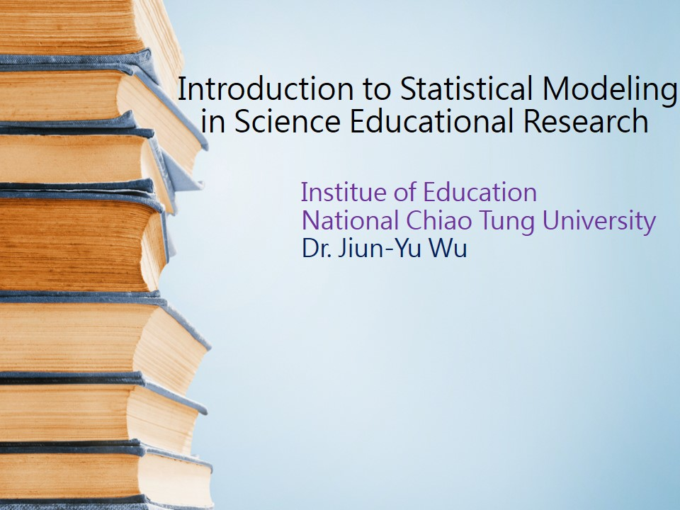 Introduction to Statistical Modeling in Science Educational Research
